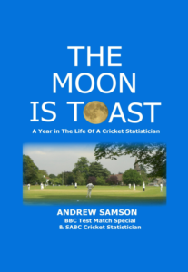 The Moon is Toast: a year in the life of a cricket statistician – Andrew Samson