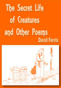 The Secret Life of Creatures – David Ferris
