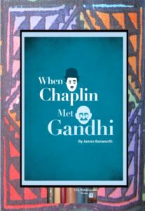When Chaplin met Gandhi – James Kenworth (DRAMA)