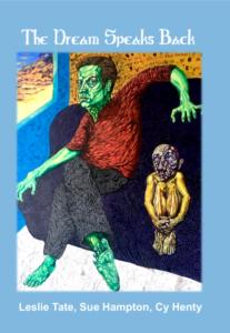 The Dream Speaks Back – Leslie Tate, Sue Hampton, Cy Henty
